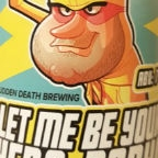 Sudden Death Let Me Be Your Hero, Baby! DDH IPA
